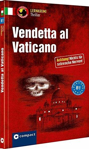 Vendetta al Vaticano: Italieniscch B1 (Lernkrimi Thriller)
