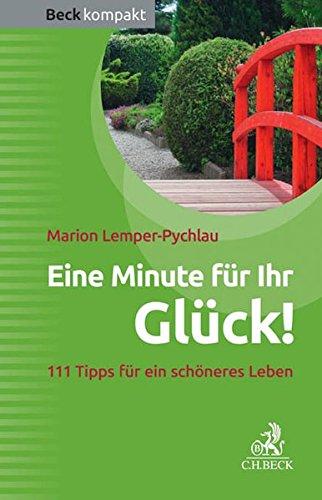 Eine Minute für Ihr Glück!: 111 Tipps für ein schöneres Leben