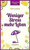 Weniger Stress - mehr Leben