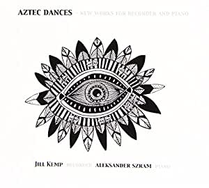 Aztec Dances - New Works for Recorder and Piano
