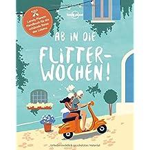 Ab in die Flitterwochen!: Lonely Planets Handbuch für die schönste Reise des Lebens (Lonely Planet Reisebildbände)