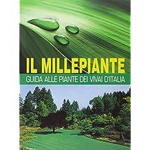 Il millepiante. Guida alle piante dei vivai d'Italia