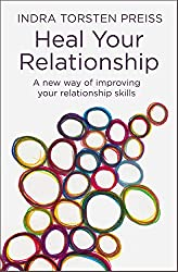 Heal Your Relationship: A new way of improving your relationship skills (The Systemic View Series Book 2) (English Edition)