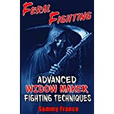 Feral Fighting: Advanced Widow Maker Fighting Techniques (The Widow Maker Program Series Book 2) (English Edition)