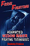 Feral Fighting: Advanced Widow Maker Fighting Techniques (The Widow Maker Program Series Book 2)