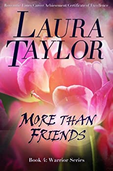 MORE THAN FRIENDS: A Military Romance (Warrior Series, #4) by [TAYLOR, LAURA]