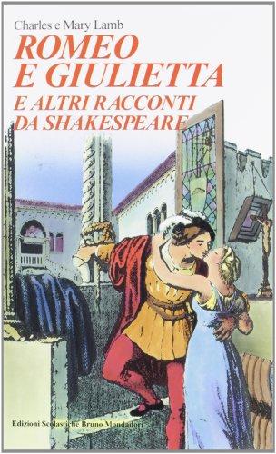 Romeo e Giulietta. E altri racconti da Shakespeare