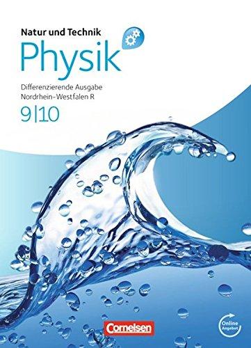 Natur und Technik - Physik: Differenzierende Ausgabe - Realschule Nordrhein-Westfalen: 9./10. Schuljahr - Schülerbuch mit Online-Angebot
