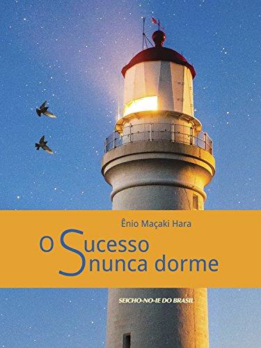 O Sucesso nunca dorme (Portuguese Edition) por Ênio Maçaki Hara