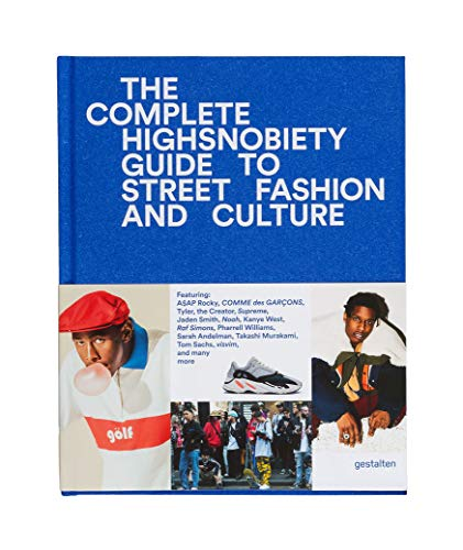 Kultur Mode Und Kostüm - The Incomplete Highsnobiety Guide to Street Fashion and Culture