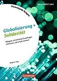 Themenbände Religion: Globalisierung und Solidarität: Religiöse und ethische Grundfragen kontrovers und schülerzentriert - Stephan Sigg