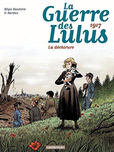 La Guerre des Lulus (Tome 4) - 1917, La déchirure (La Guerre des Lulus - 1916 La Perspective Luigi) (French Edition)