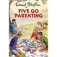 Five Go Parenting (Enid Blyton for Grown Ups) (English Edition)