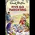 Five Go Parenting (Enid Blyton for Grown Ups)