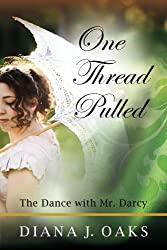 One Thread Pulled: The Dance With Mr. Darcy (English Edition)