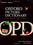 Oxford Picture Dictionary Second Edition: English-French Edition: Bilingual Dictionary for French-speaking teenage and adult students of English