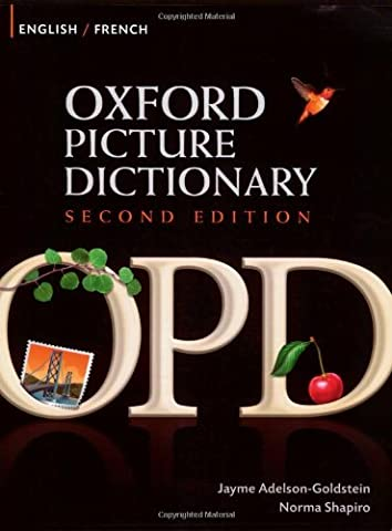 Oxford Picture Dictionary Second Edition: English-French Edition: Bilingual Dictionary for French-speaking teenage and adult students of (English French Dictionary)