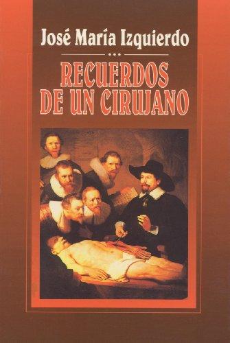 Recuerdos de un cirujano (Spanish Edition)