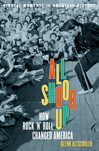 all-shook-up-how-rock-n-roll-changed-america-pivotal-moments-in-american-history