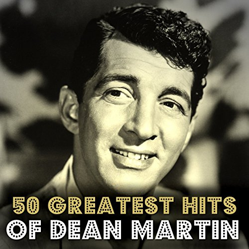 50 Greatest Hits of Dean Martin 50 S Swing