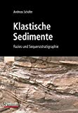 Klastische Sedimente: Fazies und Sequenzstratigraphie (German Edition) - Andreas Schafer