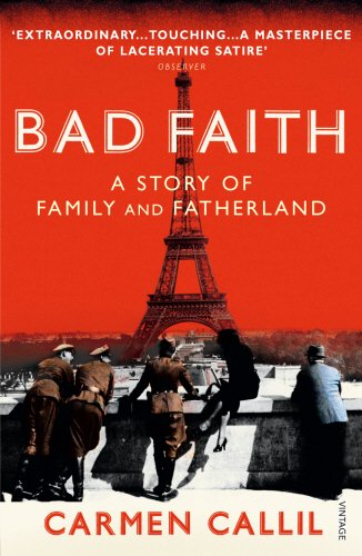 Bad Faith: A History of Family and Fatherland: A Forgotten History of Family and Fatherland