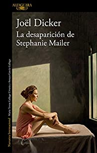 La desaparición de Stephanie Mailer par  Joël Dicker