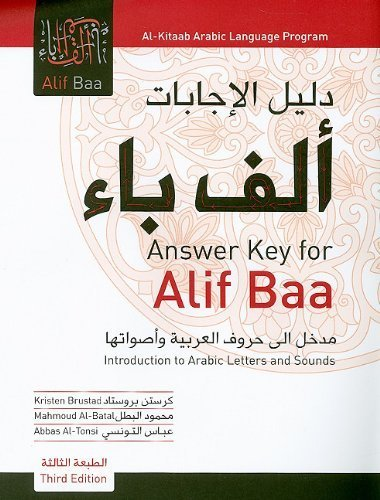 Answer Key for Alif Baa, Third Edition: Answer Key for Alif Baa: Introduction to Arabic Letters and Sounds (Al-Kitaab Arabic Language Program) (Arabic Edition) 3rd by Brustad, Kristen, Al-Batal, Mahmoud, Al-Tonsi, Abbas (2010) Paperback