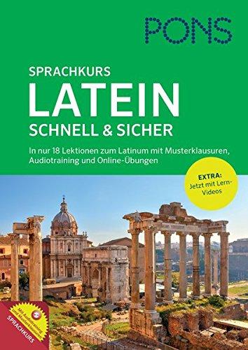 PONS Sprachkurs Latein schnell & sicher: In nur 18 Lektionen zum Latinum. Mit Musterklausuren, Audiotraining und Online-Übungen