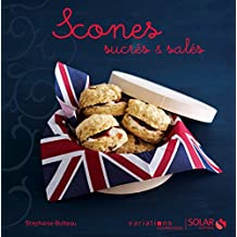 Scones sucrés & salés - Variations gourmandes