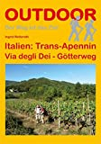 Italien: Trans-Apennin Via degli Dei - Götterweg (Der Weg ist das Ziel) - Ingrid Retterath