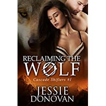 Reclaiming the Wolf (Cascade Shifters Book 1) (English Edition)