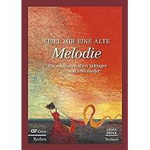 Spiel mir eine alte Melodie: Die schönsten alten Schlager und Volkslieder. Textband im Großdruck
