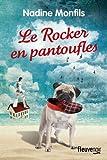 vignette de 'Le rocker en pantoufles (Nadine Monfils)'