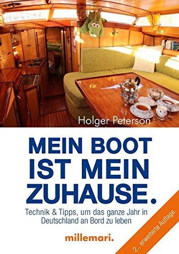 Mein Boot ist mein Zuhause: Technik und Tipps, um in Deutschland an Bord zu leben -
