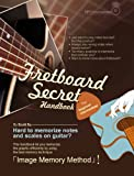 Fretboard Secret Handbook: Private useful trick to memorize and practice scale & note positions on Guitar (English Edition)