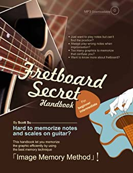Fretboard Secret Handbook: Private useful trick to memorize and practice scale & note positions on Guitar (English Edition) par [Su, Scott]