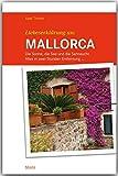 Liebeserklärung an MALLORCA - Die Sonne, die See und die Sehnsucht - Alles in zwei Stunden Entfernung ... - STÜRTZ Verlag - Axel Thorer
