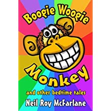 Boogie Woogie Monkey and Other Read-Aloud Tales - ILLUSTRATED: Funny Animal Stories for Kids (and off you went to the woods ... Book 4) (English Edition)