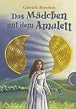 Das Mädchen mit dem Amulett - Gabriele Beyerlein