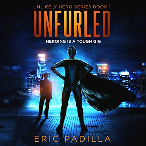 unfurled-heroing-is-a-tough-gig-unlikely-hero-series-book-1