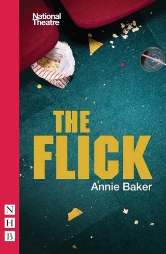 The Flick (NHB Modern Plays) by Annie Baker (2016-04-14)
