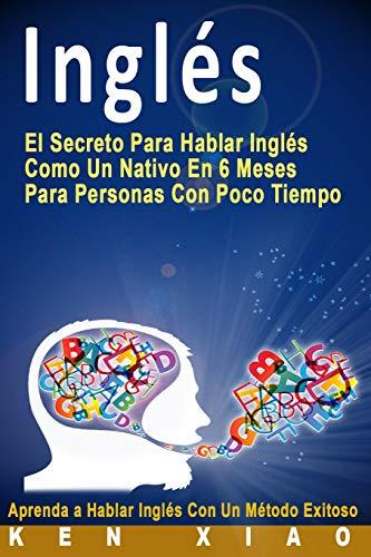Inglés: El Secreto Para Hablar Inglés Como Un Nativo