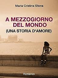 A mezzogiorno del mondo (una storia d'amore)