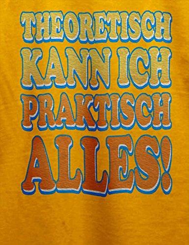 Theoretisch Kann Ich Praktisch Alles T-Shirt Gelb