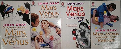 John Gray, 4 Titres: Les Hommes Viennent De Mars, Les Femmes Viennent De Vénus, Mars Et Vénus Se Rencontrent, Mars Et Vénus Sous La Couette, Mars Et Vénus Ensemble Pour Toujours