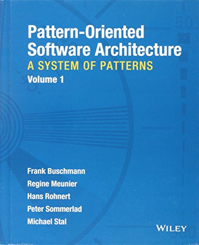 Pattern-Oriented Software Architecture: A System of Patterns: 1 (Wiley Software Patterns Series) por Frank Buschmann