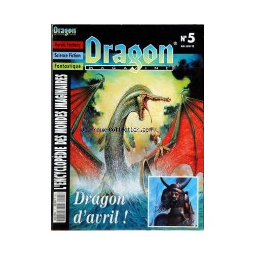 DRAGON MAGAZINE [No 5] du 01/05/1992 - HEROIC FANTASY - SCIENCE FICTION - FANTASTIQUE - ENCYCLOPEDIE DES MONDES IMAGINAIRES DRAGON D'AVRIL - MONDE REEL - DES ORQUES AUX ORKS