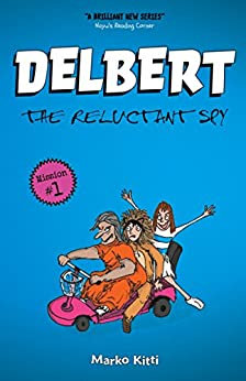Delbert: The Reluctant Spy by [Kitti, Marko]