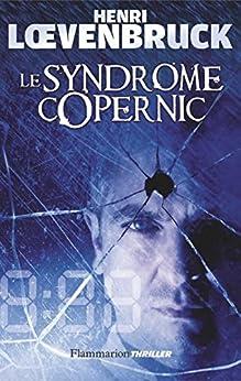 Le Syndrome de Copernic par [Loevenbruck, Henri]